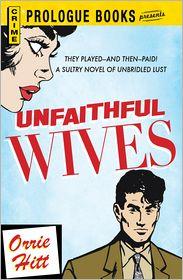 Unfaithful Wives - Orrie Hitt