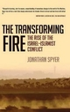 The Transforming Fire - Jonathan Spyer