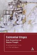 Existential Utopia: New Perspectives on Utopian Thought