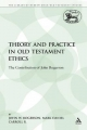 Theory and Practice in Old Testament Ethics - John W. Rogerson; Mark Daniel Carroll R.
