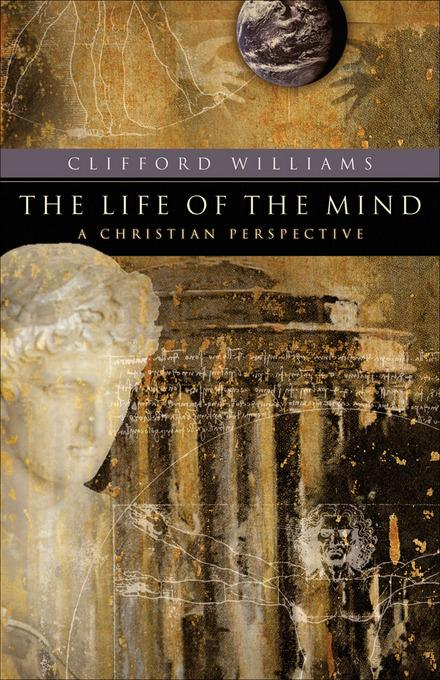 Life of the Mind (RenewedMinds) als eBook von Clifford Williams - Baker Publishing Group