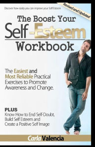 The Boost Your Self-Esteem Workbook - Carla Valencia