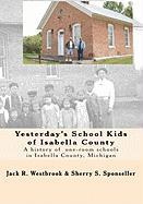 Yesterday's School Kids of Isabella County