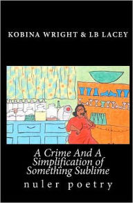 A Crime and a Simplification of Something Sublime - Kobina Wright