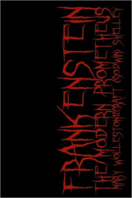 Frankenstein: Collector's Edition Printed in Modern Gothic Fonts Throughout - Mary Shelley