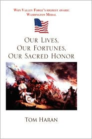 Our Lives, Our Fortunes, Our Sacred Honor - Tom Haran