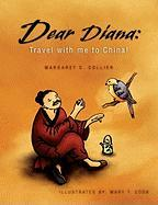 Dear Diana: Travel with Me to China!