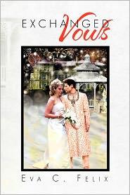 Exchanged Vows - Eva C. Felix