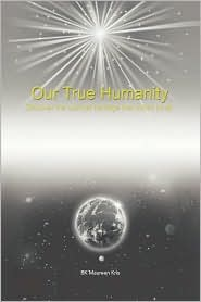 Our True Humanity - Bk Maureen Kris