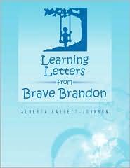 Learning Letters From Brave Brandon - Alberta Barrett-Johnson