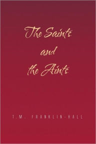 The Saints And The Aints - T.M. Franklin-Hall