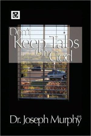 Don'T Keep Tabs On God - Dr. Joseph Murphy
