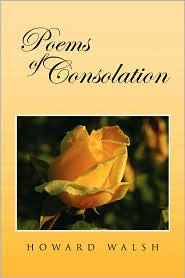 Poems Of Consolation - Howard Walsh