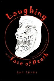 Laughing In The Face Of Death - Amy Adams