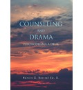 Counseling and Drama - Marvin G Knittel Ed D
