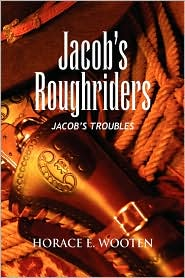 Jacob's Roughriders - Horace E. Wooten