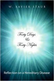 Forty Days And Forty Nights - W. Xavier Staub