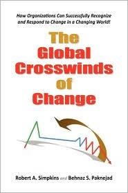 The Global Crosswinds Of Change - Robert A. Simpkins, Behnaz S. Paknejad