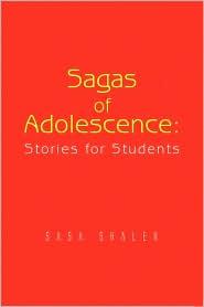Sagas Of Adolescence - Sasa Shaler