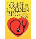 Never Lose Sight of the Golden Ring - Elmore D M D Shoudy