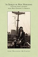 In Search of New Horizons: A Young Girl's Journey from Nazi Germany to America