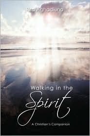 Walking In The Spirit - Rita Aghadiuno