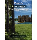 Peter's Adventures the Beginning - Raymond Schad