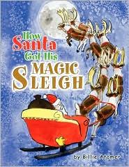 How Santa Got His Magic Sleigh - Billie Atamer
