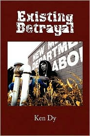 Existing Betrayal - Ken Dy