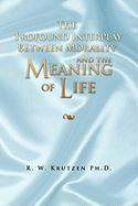 The Profound Interplay Between Morality and the Meaning of Life
