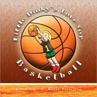 Little Dinky's Love For Basketball - C. Marie Patterson
