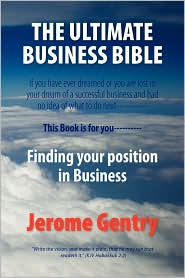 The Ultimate Business Bible - Jerome Gentry