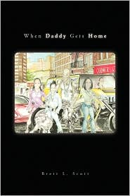 When Daddy Gets Home - Brett L. Scott