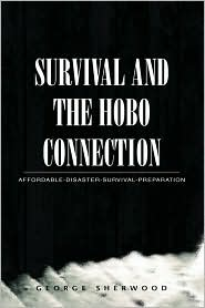 Survival And The Hobo Connection - George Sherwood