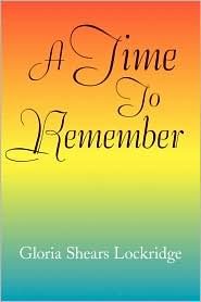 A Time To Remember - Gloria Shears Lockridge