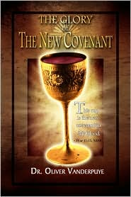 The Glory Of The New Covenant - Dr. Oliver Vanderpuye
