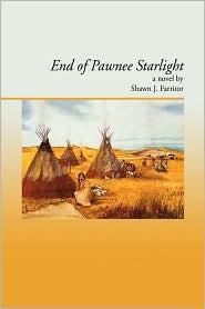 End Of Pawnee Starlight - Shawn J. Farritor