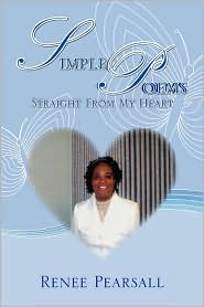 Simple Poems Straight From My Heart - Renee Pearsall