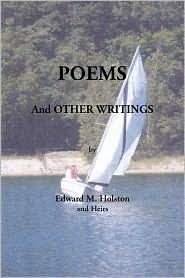 Poems And Other Writings - Edward M. Holston And Heirs