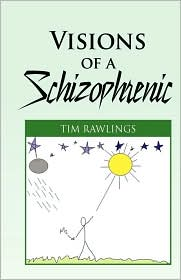 Visions Of A Schizophrenic - Tim Rawlings