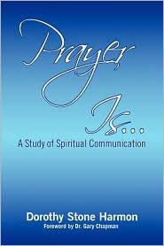 Prayer Is... - Dorothy Stone Harmon