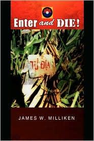 Enter And Die! - James W. Milliken