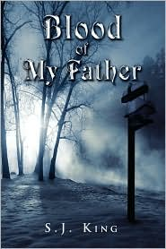 Blood Of My Father - S.J. King