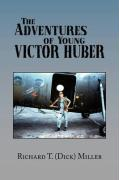 The Adventures of Young Victor Huber