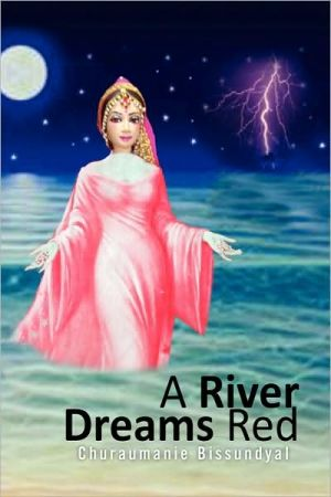 A River Dreams Red - Churaumanie Bissundyal