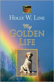 My Golden Life - Holly W. Line