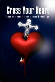 Cross Your Heart - Sage Featherston And Shelby Kimbrough