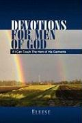 Devotions for Men of God: If I Can Touch the Hem of His Garments