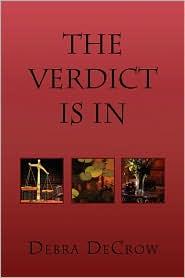 The Verdict Is In - Debra Decrow