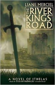 The River Kings' Road (Ithelas Series #1) - Liane Merciel
